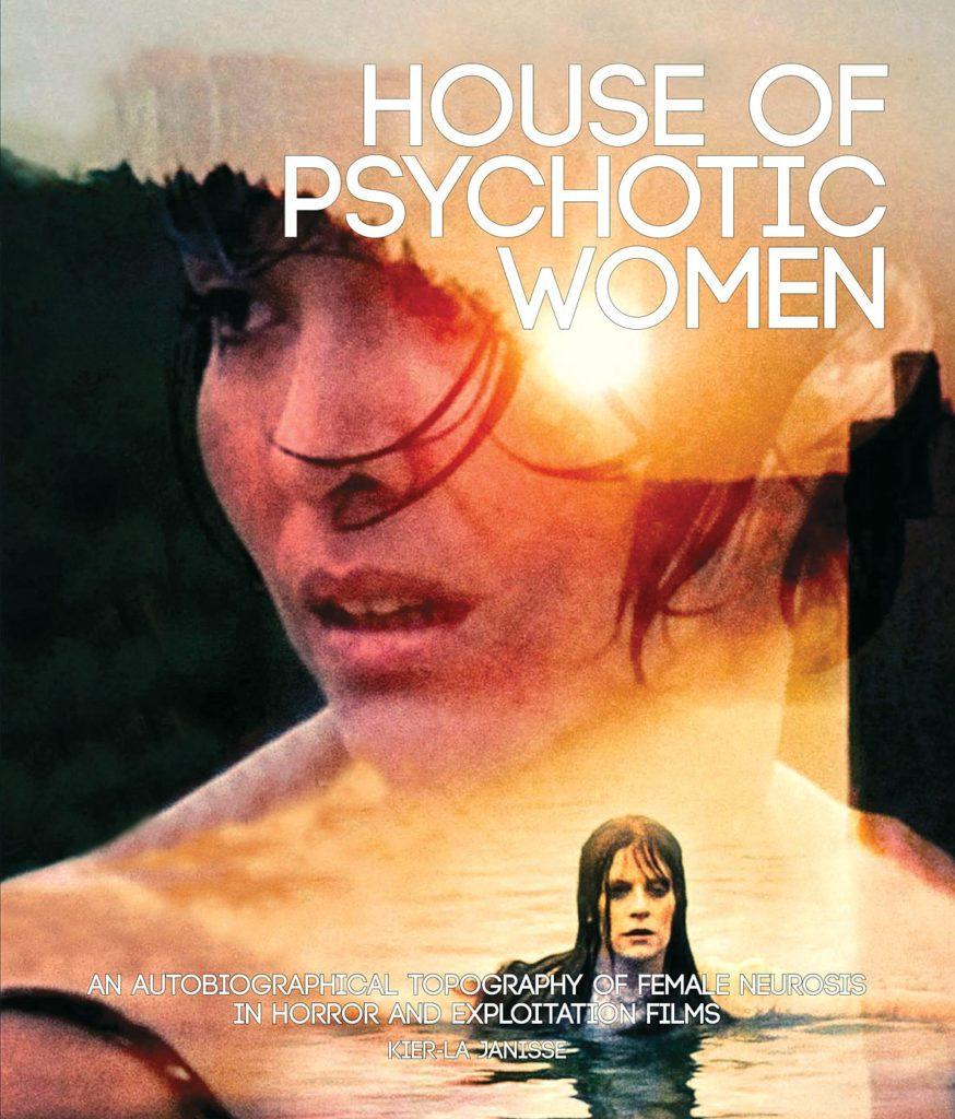 Kier-la Janisse, House of Psychotic Women