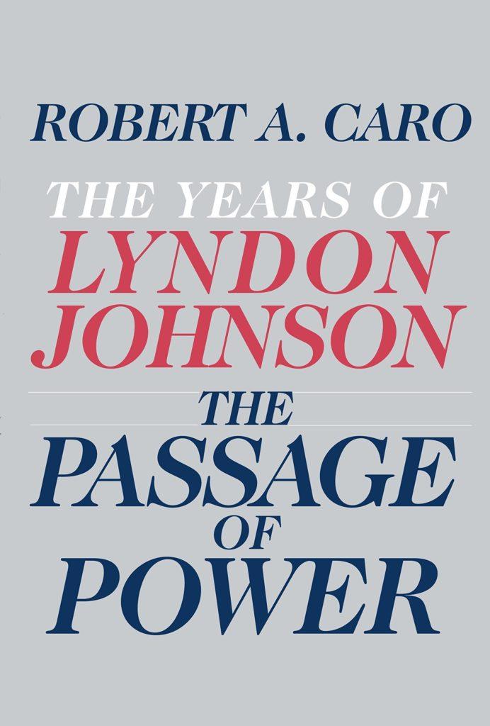 Robert A. Caro, The Passage of Power