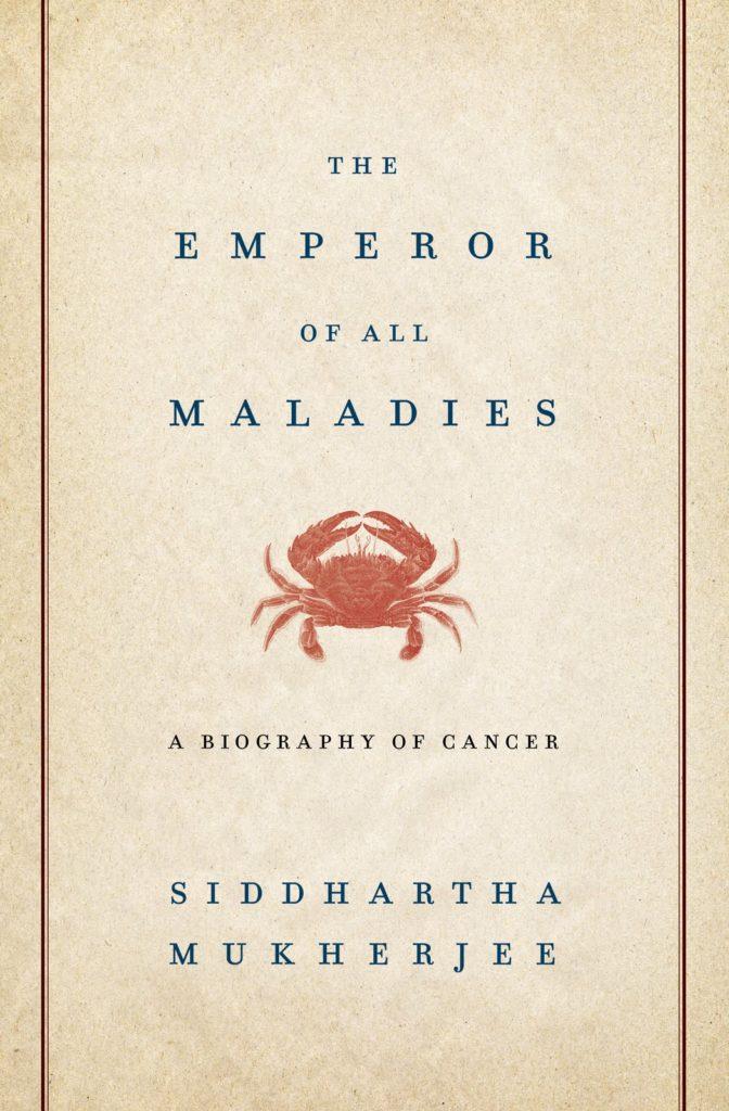 Siddhartha Mukherjee, The Emperor of All Maladies