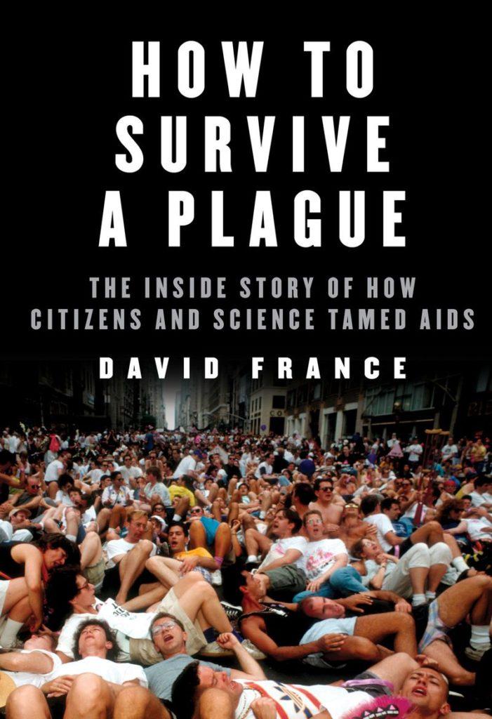 David France, How to Survive a Plague