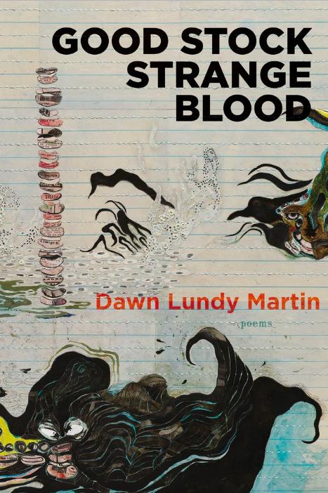 Dawn Lundy Martin, Good Stock Strange Blood