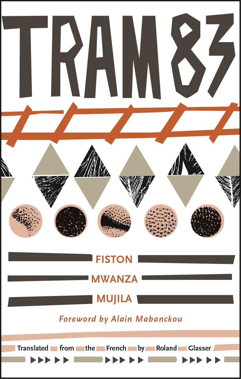 Fiston Mwanza Mujila, tr. Roland Glasser, Tram 83