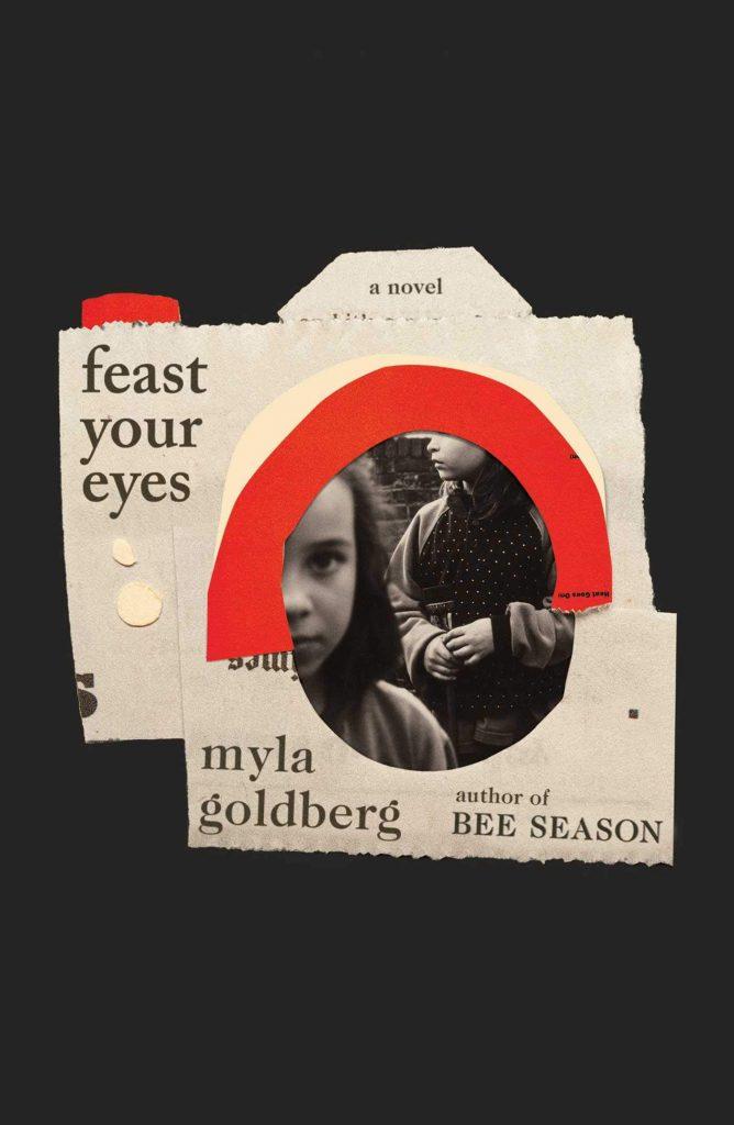 feast your eyes myla goldberg
