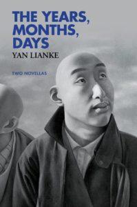 Yan Lianke, tr. Carlos Rojas, The Years, Months, Days (2017)