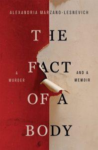 Alex Marzano-Lesnevich, The Fact of a Body