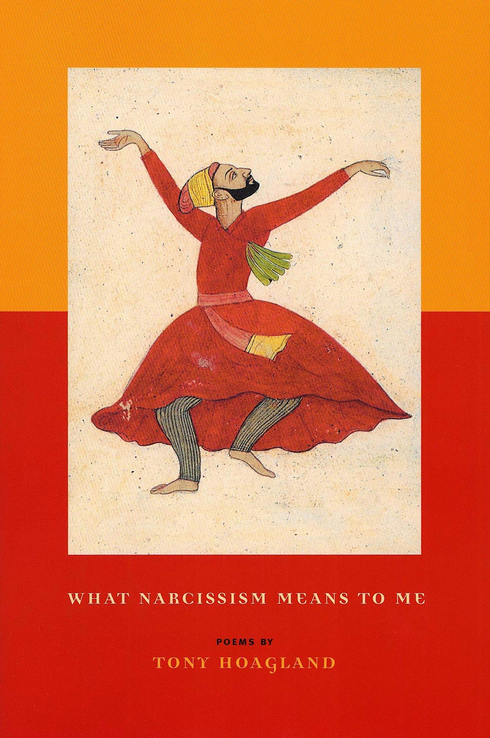 What Narcissism Means to Me by Tony Hoagland