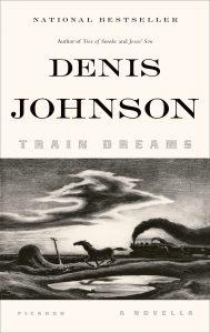Denis Johnson,Train Dreams