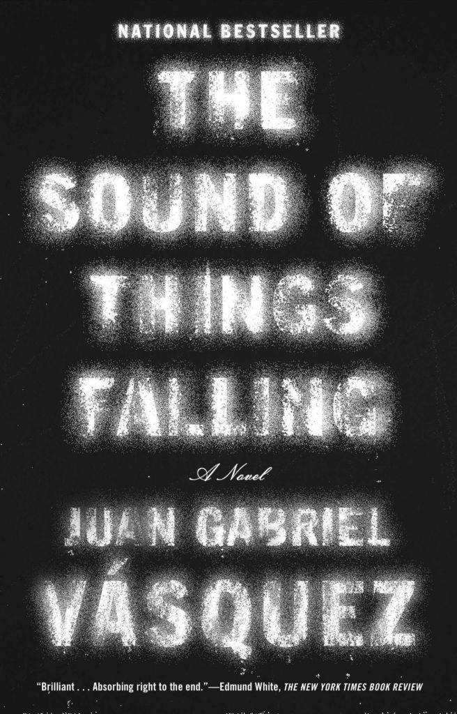 Juan Gabriel Vásquez, tr. Anne McLean, The Sound of Things Falling