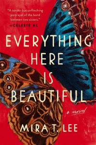 Mira T. Lee, Everything Here is Beautiful