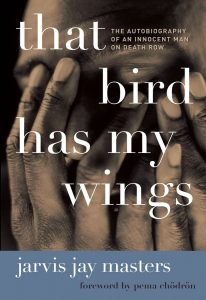 Jarvis Masters, That Bird Has My Wings: The Autobiography of an Innocent Man on Death Row