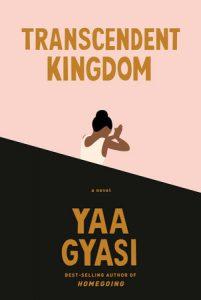 Yaa Gyasi,Transcendent Kingdom
