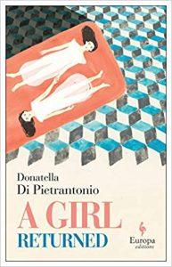 A Girl Returned by Donatella Pietrantonio
