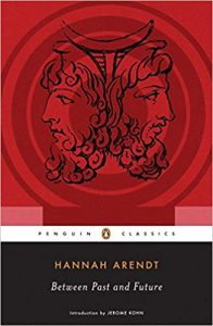 """Hannah Arendt's """"Between Past and Future"""