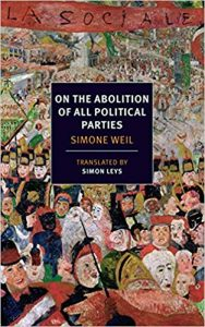 Simone Weil'sOn the Abolition of All Political Parties