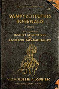 Vampyrotheuthis Infernalis: A treatise with a Report by the Institut Scientifique de Recherche Paraneturaliste