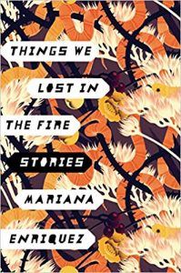 Mariana Enriquez's Things We Lost in the Fire