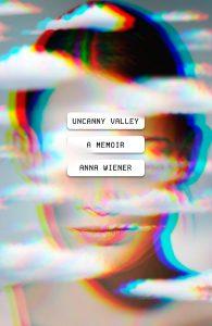 Anna Wiener, Uncanny Valley