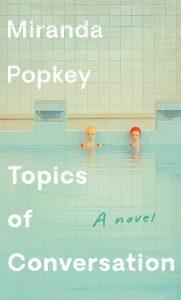 Miranda Popkey, Topics of Conversation