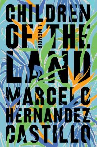 Marcelo Hernandez Castillo,Children of the Land