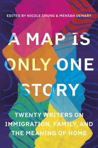 Nicole Chung and Mensah Demary, eds., A Map is Only One Story