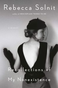 Rebecca Solnit, Recollections of My Nonexistence