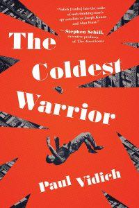 Paul Vidich, The Coldest Warrior