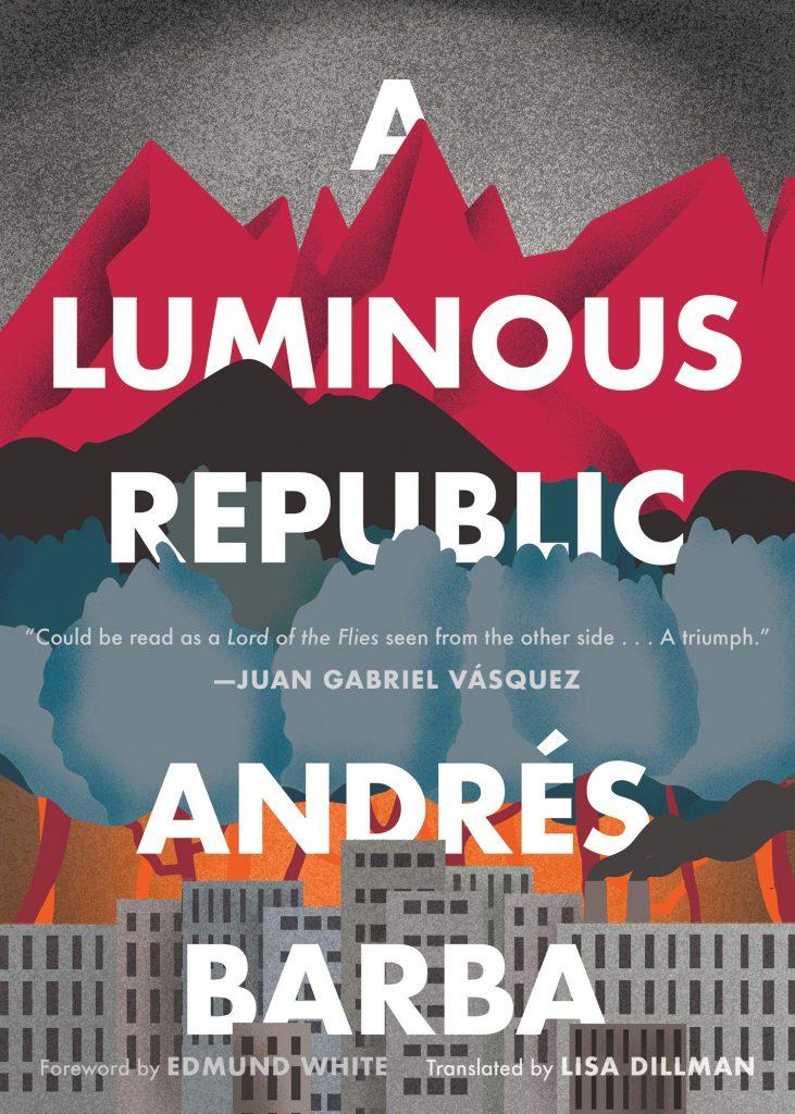 Andrés Barba, tr. Lisa Dillman,A Luminous Republic