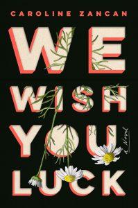 Caroline Zancan, We Wish You Luck