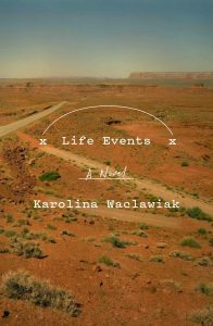 Karolina Waclawiak,Life Events