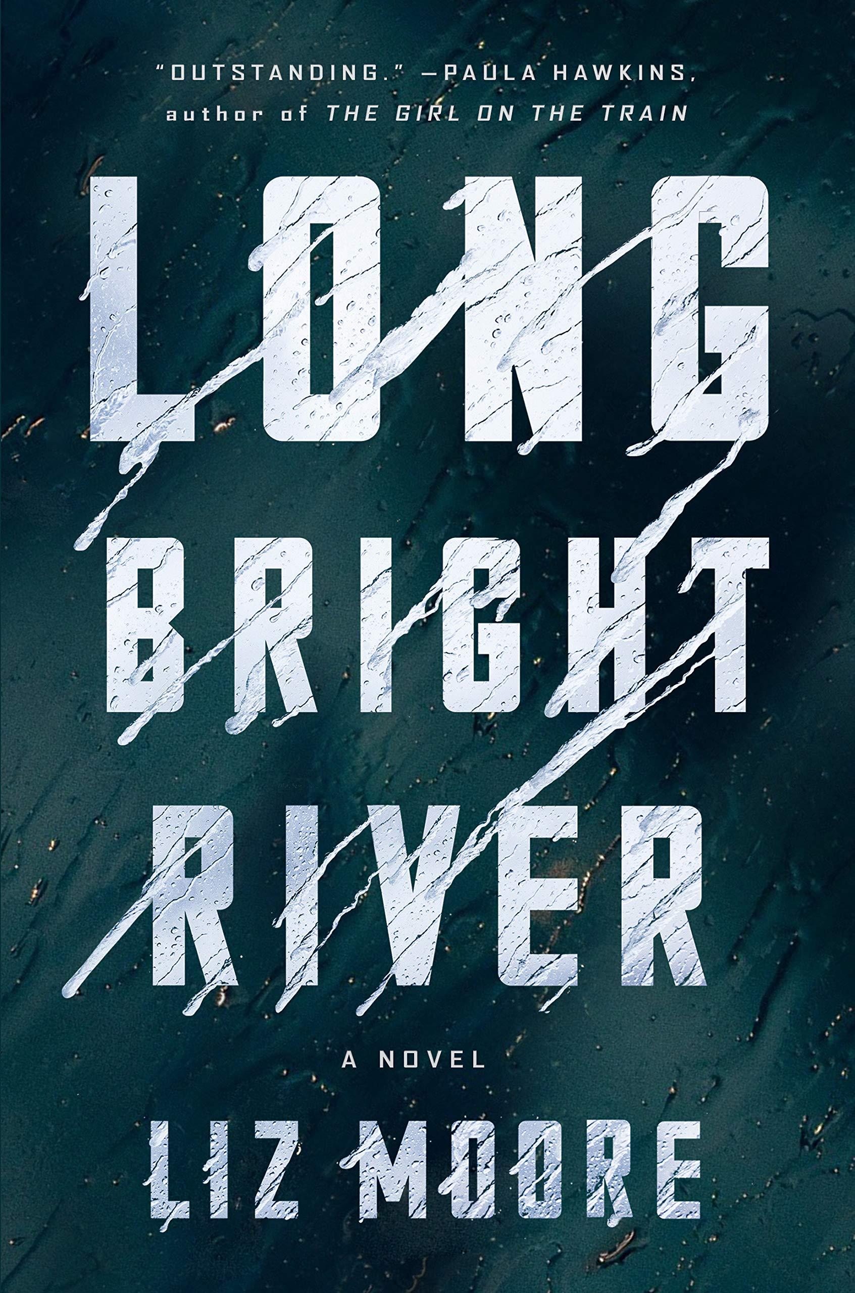 Liz Moore,Long Bright River