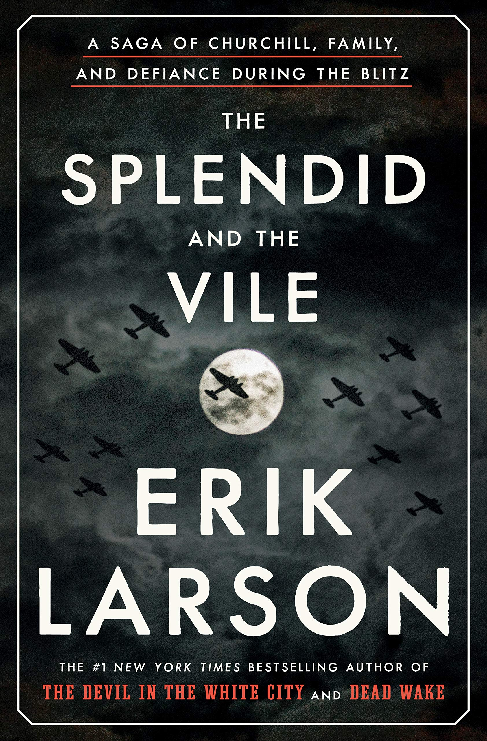 Erik Larson, The Splendid and the Vile