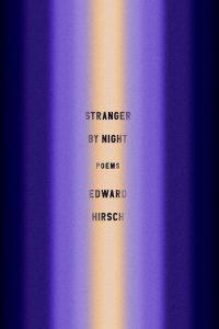 Edward Hirsch, Stranger By Night