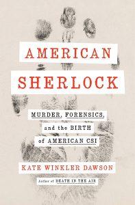Kate Winkler Dawson, American Sherlock