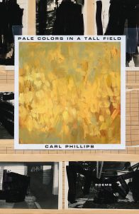 Carl Phillips, Pale Colors in a Tall Field