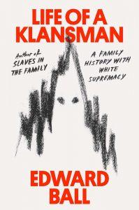 Edward Ball,Life of a Klansman