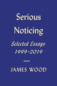 serious noticing james wood