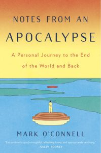 Mark O'Connell, Notes From an Apocalypse