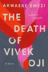 Akwaeke Emezi,The Death of Vivek Oji