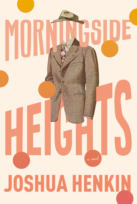 Joshua Henkin,Morningside Heights