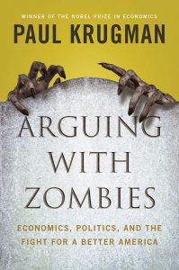 Paul Krugman,Arguing with Zombies