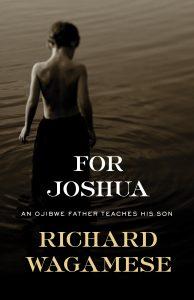 Richard Wagamese, For Joshua