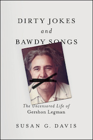 From Dirty Jokes and Bawdy Songs- The Uncensored Life of Gershon Legman