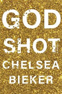 Chelsea Bieker, Godshot