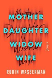 Robin Wasserman,Mother Daughter Widow Wife