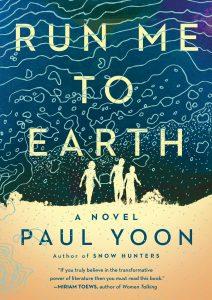 Paul Yoon,Run Me to Earth