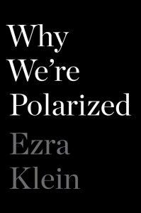 Ezra Klein,Why We're Polarized