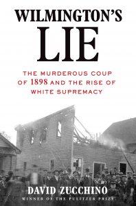 David Zucchino, Wilmington's Lie