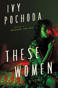Ivy Pochoda,These Women