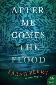 Sarah Perry,After Me Comes the Flood