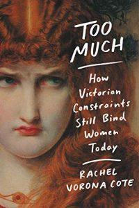 Rachel Vorona Cote, Too Much